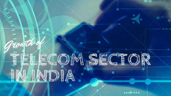 Growth of telecom sector in India